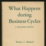 What Happens During Business Cycles?: A Progress Report (Studies in Business Cycles No 5)