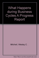 What Happens during Business Cycles A Progress Report