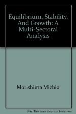 Equilibrium, Stability, And Growth: A Multi-Sectoral Analysis