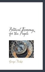 [(Political Economy for the People )] [Author: George Tucker] [Nov-2009]