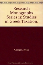 Research Monographs Series 11: Studies in Greek Taxation.