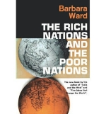 [(The Rich Nations and the Poor Nations * * )] [Author: Barbara Ward] [Nov-1984]