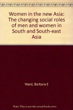 Women in the new Asia: The changing social roles of men and women in South and South-east Asia