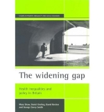 [(The Widening Gap: Health Inequalities and Policy in Britain)] [Author: Mary Shaw] published on (November, 1999)