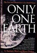 Only One Earth: The Care and Maintenance of a Small Planet by Barbara Ward, Rene J. Dubos (1972) Hardcover