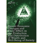 [ { RECENT ECONOMIC CHANGES AND THEIR EFFECT ON THE PRODUCTION AND DISTRIBUTION OF WEALTH AND WELL-BEING OF SOCIETY } ] by Wells, David Ames (AUTHOR) Dec-03-2012 [ Paperback ]