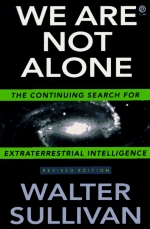 We Are Not Alone: The Continuing Search for Extraterrestrial Intelligence, Revised Edition