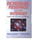 [(Academic Research on the Internet: Options for Scholars and Libraries )] [Author: William Miller] [Apr-2001]