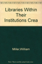 Libraries Within Their Institutions Crea