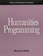 Humanities Programming: A How-To-Do-It Manual (How to Do It Manuals for Librarians)