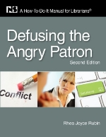 Defusing the Angry Patron: A How-To-Do-It Manual for Librarians, Second Edition (How to Do It Manuals for Librarians)