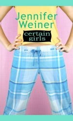Certain Girls (Center Point Platinum Fiction (Large Print)) by Weiner, Jennifer (2008) Hardcover