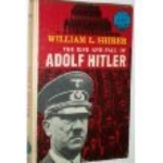 The Rise and Fall of Adolf Hitler (World Landmark Books, 47)