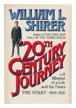 20th Century Journey: A Memoir of A Life and The Times - The Start 1904-1930 by William L. Shirer (1976) Hardcover