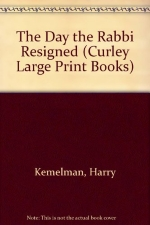 The Day the Rabbi Resigned (Curley Large Print Books)