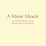 A minor miracle: An informal history of the National Science Foundation