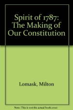 SPIRIT OF 1787: The Making of Our Constitution