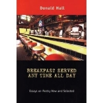 [(Breakfast Served Any Time All Day: Essays on Poetry New and Selected)] [Author: Donald Hall] published on (October, 2004)