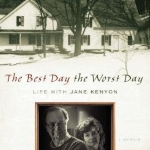 [(The Best Day the Worst Day: Life with Jane Kenyon )] [Author: Donald Hall] [Jan-2007]