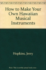 How to Make Your Own Hawaiian Musical Instruments