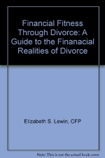 Financial Fitness Through Divorce: A Guide to the Finanacial Realities of Divorce