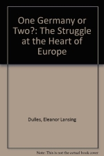 One Germany or Two: The Struggle at the Heart of Europe (Hoover Institution publications, 86)