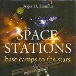 Space Stations: Base Camps to the Stars by Roger D. Launius (2009) Hardcover